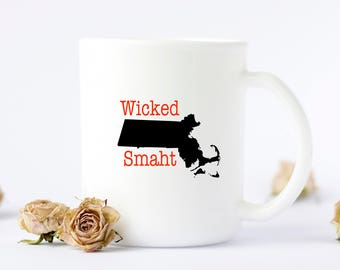 Wicked Smaht Mug, Massachusetts Mug, Wicked Smart Mug, Funny Mug, Mug, Coffee Mug, Funny Gift, State Mug