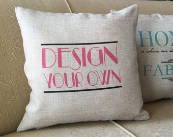 Design Your Own Custom Pillow, Personalized Pillow, Toss Pillow, Design Your Own Pillow