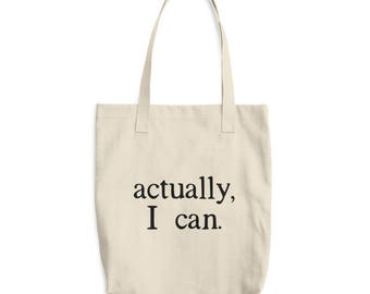 "Actually, I Can"" Cotton Tote Bag, empowerment, mantra, new years resolution, reusable bag, grocery bag, confidence, inspirational, motivatio"