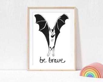 Bat Art Print Be Brave, black and white kids prints, positive quote prints, nursery prints, kids bedroom art, wall art for kids, bat art