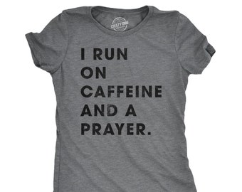 1ce4be7659 Funny Womens Jesus T shirt, Religion Jesus Lovers Gift, Womens Coffee T  shirt, Coffee Tee, I Run On Caffeine And A Prayer, Funny Shirts