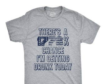 4390ee73 Mens Independence Day T Shirt, 4th July Shirt, 1776% Chance, Getting Drunk  Today Shirt, Guys Party Shirts, Patriotic Beer Shirt, 4th of July