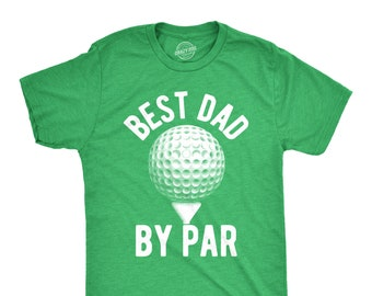 58574323 Best Dad By Par, Dad Golf Shirts, Cool Dad Shirt, Dad Gift Ideas, Best Dad  Ever Shirt, Fathers Day Gift, Funny Shirt For Dads, Golfing Dad