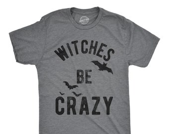 3118feb71 Witches Be Crazy T Shirt, Bat Witch T shirt, Halloween Shirt Mens, Funny  Halloween Shirt, Halloween Costume Ideas, Witch Shirt Men