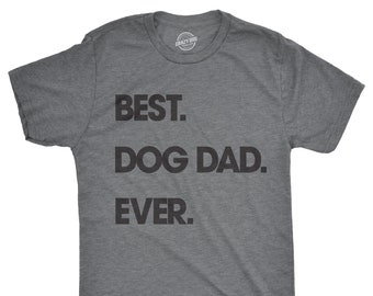 Dog Dad Shirt Best Ever Funny Mens T Gift For Lovers Owners Owner