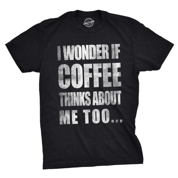 Funny Coffee T Shirt Men, Caffeine Lovers Tshirt With ...