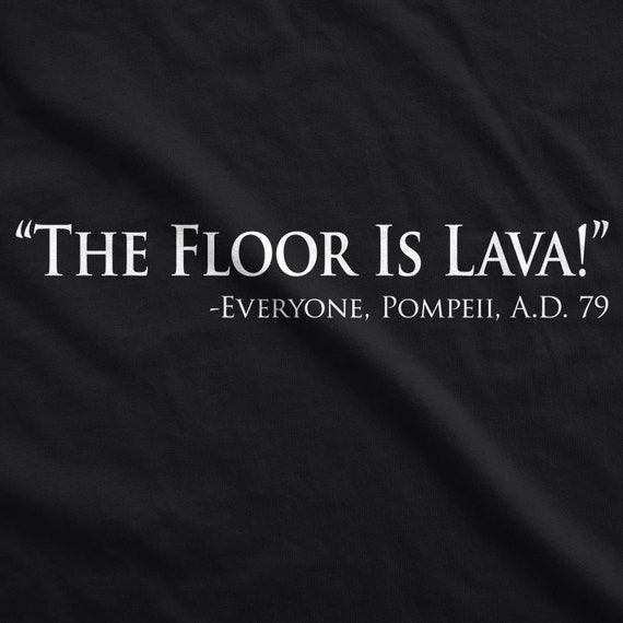 Floor is Lava Kids T-Shirt Gift Present Funny Game Meme Pick Colour and Size