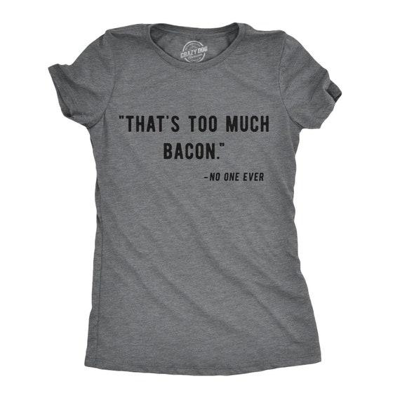 3deccd4ef8c Women s Bacon Shirt