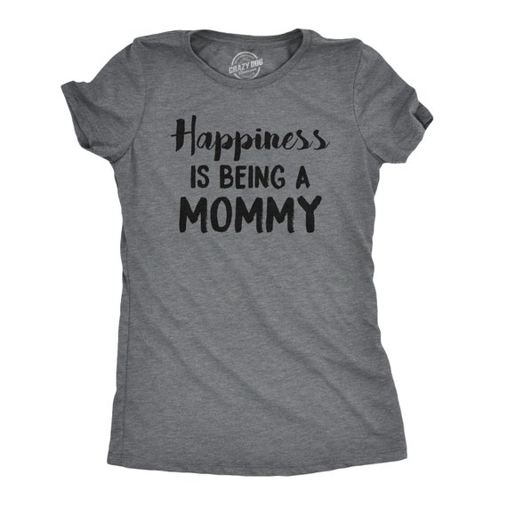 f88dc889 Mommy Shirt, Mom Shirt Funny, New Mom Gifts, Mom Shirts With Sayings,  Happiness Is Being A Mom T shirt, Funny Mom Shirt