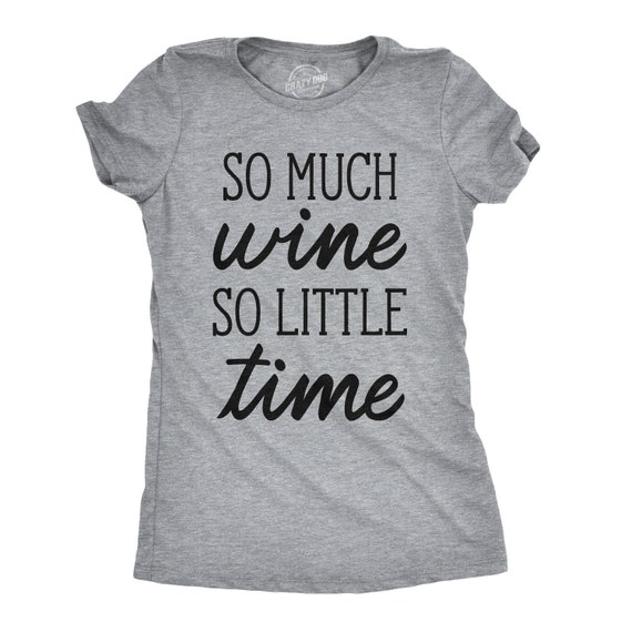 b278bbfcc Girls Night Out, Wine T Shirt Women, So Much Wine So Little Time Shirt,  Party Shirt Funny, Wine Lover Gifts, Funny Wine Tshirts, Mom Gifts