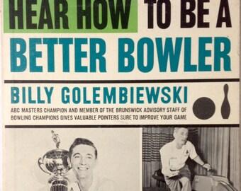 Billy Golembiewski BOWLiNG Instructional Lp - Hear How To Be A BETTER BOWLER Vinyl Record 1960 Carlton CHH/13