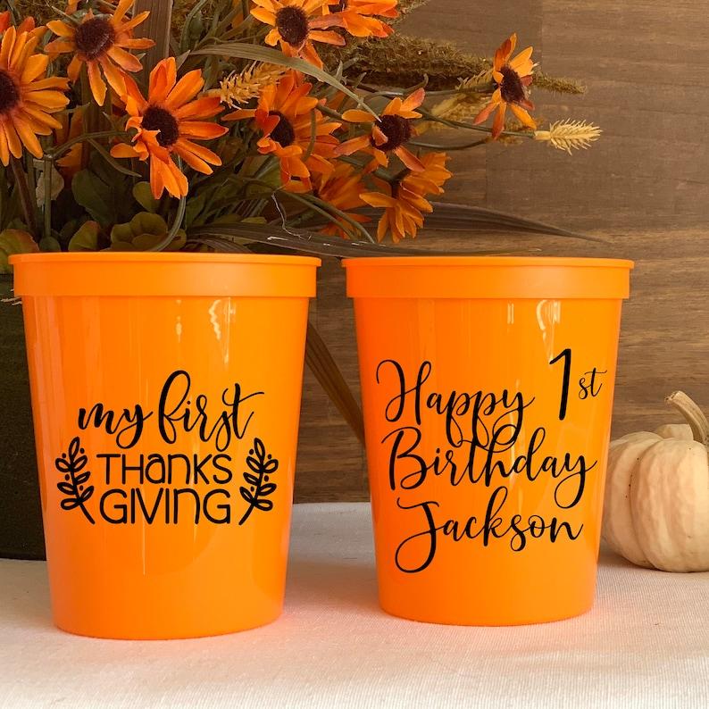 Turkey with Attitude Thanksgiving Birthday Stadium Cups Birthday Favor My 1st Thanksgiving Birthday Personalized Stadium Plastic Cups