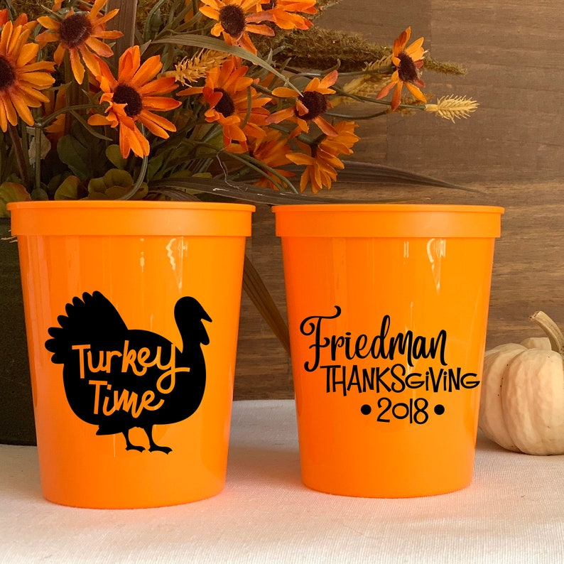 Thanksgiving Cups Family Thanksgiving Friendsgiving Cups Turkey Time Thanksgiving Stadium Plastic Cups