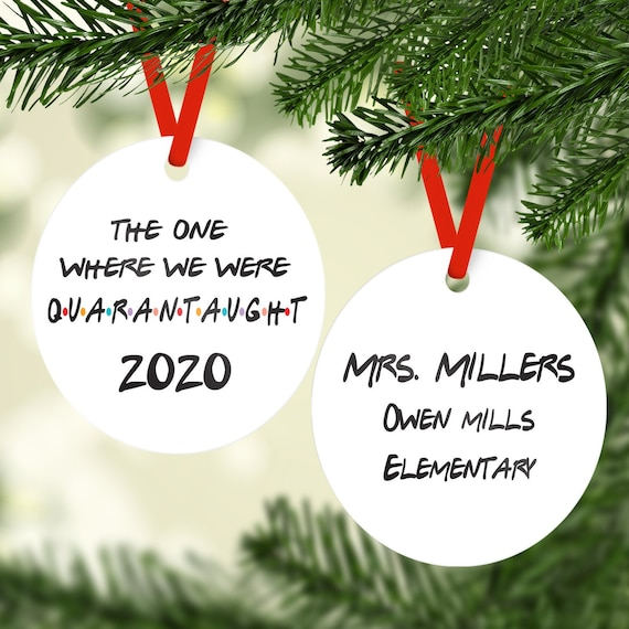 2020 The One Where We Were Quarantaught Teacher Personalized Christmas Ornament 2020 Personalized Ornament Custom Christmas Ornament By Pink Poppy Party Shoppe Catch My Party