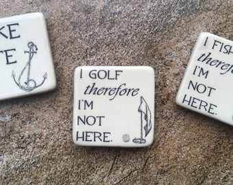 I Golf Therefore I'm Not Here; 10x Strength Magnet; Made in North Carolina