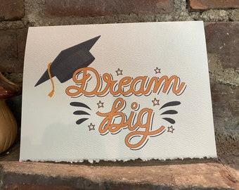 Congratulations Graduation, Dream Big [ good thoughts ]