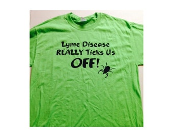 Lyme Disease Really Ticks Us Off T-Shirt