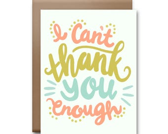 I Can't Thank You Enough Greeting Card