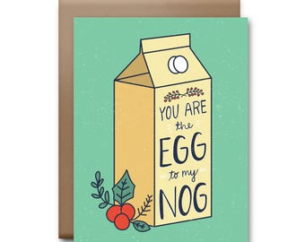You Are The Egg to My Nog - Christmas Card