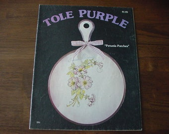 """Vintage 1979 Tole Purple, """"Petunia Patches"""", Tole Book, Annie Richardson, Country Painting, Decorative Painting, Rosemaling"""