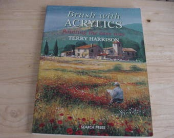 2004 Brush with Acrylics, Painting the Easy Way, Terry Harrison, Softcover, Instruction Book