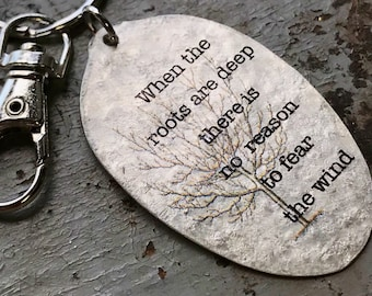 Inspirational Quote Keychain, When the Roots are Deep Keyring, Handmade Keychain, Motivational Gift, Inspiring Keyfob