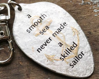 Thinking of You Gift, A Smooth Sea Never Made a Skilled Sailor Spoon Keychain, Motivational Keychain