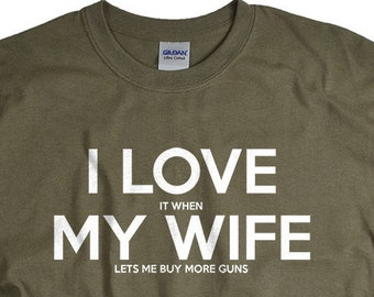 Anniversary Gifts for Husband - Gun Shirt - I Love My Wife 2nd Amendment Tshirt Right to Bear Arms T shirt