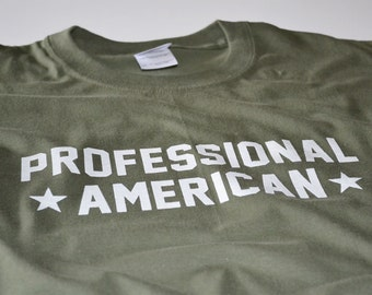 American Pride T-Shirt for Men and Women Professional American Father's Day Gift T Shirt Proud to be American Fourth of July Shirts
