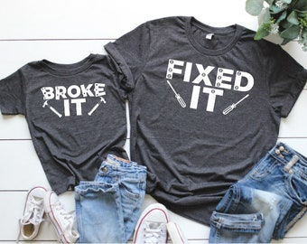 63319aa1e Broke It Fixed It Father Son Matching Shirts - Fathers Day Dad Matching  Shirts - Daddy and Me Shirts - Father Son Shirts - Tools Shirts