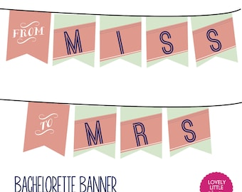"""Printable """"From Miss to Mrs Banner"""" Ultimate Bachelorette Collection- LOVELY LITTLE PARTY"""