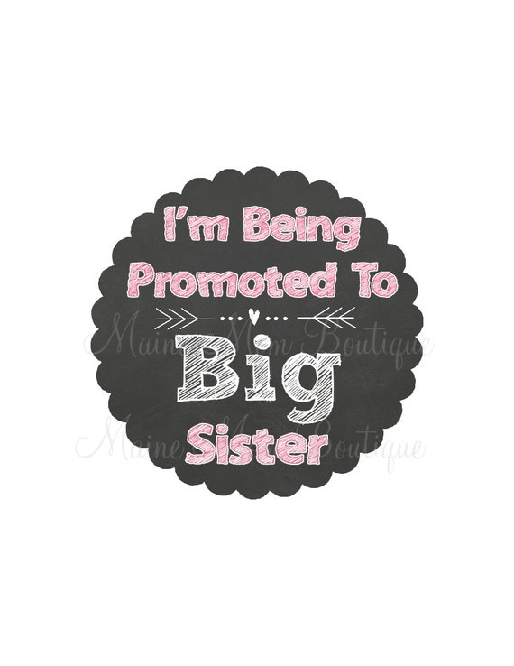 Big Sister Chalkboard Flowers I/'m Being Promoted to Big Sister Chalkboard Floral DIY Iron on T shirt Transfer Decal