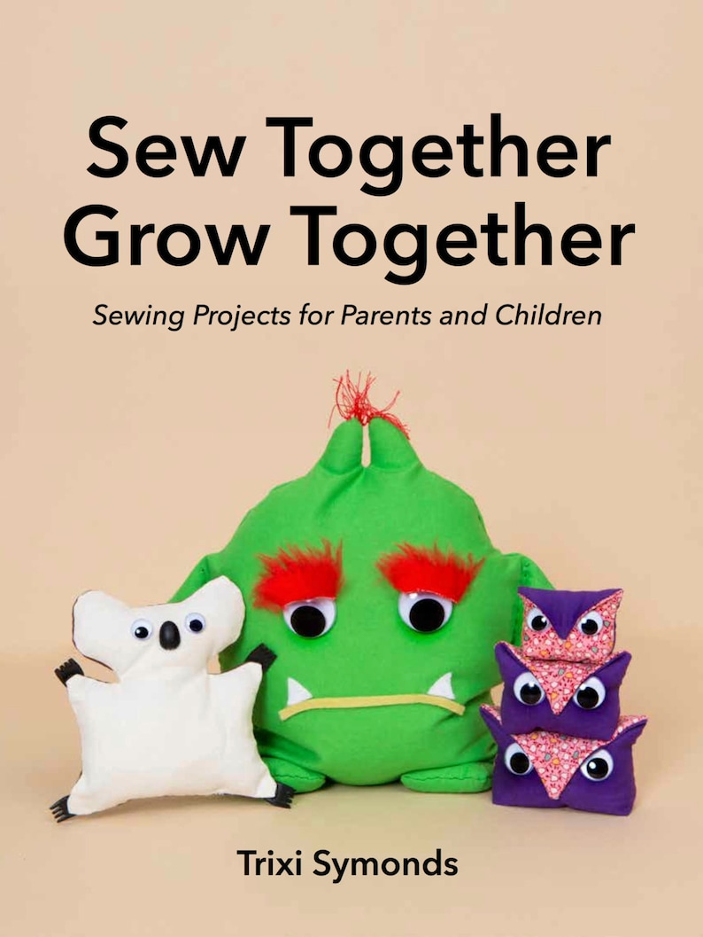 Sew Together Grow Together: A book of easy to make hand sewing image 1