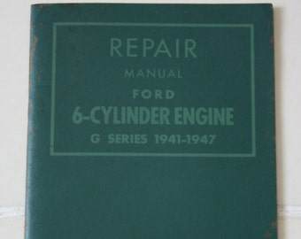 Repair Manual Ford 6 Cylinder Engine G Series 1941-1947