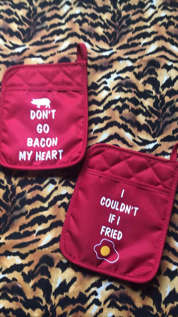 I couldnt if I Fried Pot Holder set Oven mitt set house warming gift Don/'t go Bacon my Heart