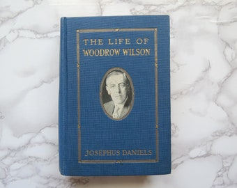 Antique Woodrow Wilson Book //Vintage United States President Biography 1924 Josephus Daniels, American History Politics Embossed Hardcover