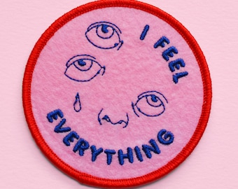 I Feel Everything iron-on patch