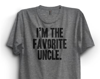 e6760f67 I'm the Favorite Uncle T-Shirt, funny uncle tshirt, Premium Ringspun Shirt, uncle  gift, new uncle, uncle shirt