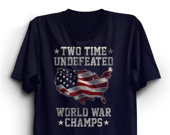 f1312a49 Two Time Back to Back Undefeated World War Champs Tshirt, Champion T-shirt,  Ringspun cotton tshirt, Undefeated 4th of July Shirt USA MAGA