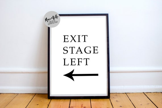 Exit Stage Left Printable Art