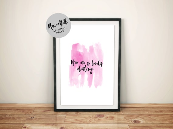 Lovely Darling Quote-Shipped Archival Print