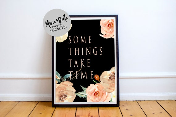 Some things take time printable art