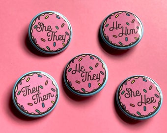 """Cute Donut Pronoun Button - 1.25"""" Adorable Button - They/Them He/They She/They She/Her He/Him"""