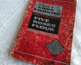 Five Roses Flour Cookbook / Spiral Bound Vintage Guide to Good Cooking 1930s