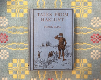 1920s Decorative Clothback Book - Tales from Hakluyt by Frank Elias - 1928 Historical Naval Stories