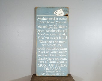 Jimmy Buffett quote -A Pirate Looks at Forty - lyrics Rustic, Distressed, Hand Painted, Wooden Sign