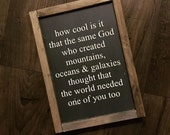 How cool is it that the same God made you sign - farmhouse nursery decor