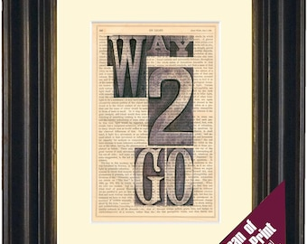 Way To Go woodtype  Print on vintage upcycled page