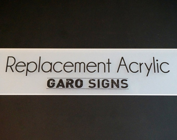 REPLACEMENT ACRYLIC for your Garo Sign