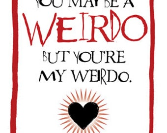 My weirdo cool Valentine/ Anti-Valentine/ birthday card